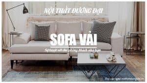 Những bộ sofa vải tuyệt vời cho phòng khách gia đình bạn