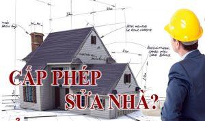 Khi tiến hành sửa nhà cần phải xin giấy phép sửa chữa nhà ở